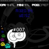 Criminal Minimal Podcast #007 - mixed by Weisz (22.06.2012)