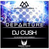 Trio Promotions Presents: DJ CUSH - D E P A R T U R E (Competition Mix)