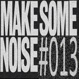 make some noise #013