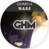 GHM014 W.A.D.E [09.13]