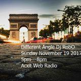 Different Angle RobO November 19 2017 Acxit Web Radio