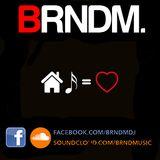 BRNDM. - House is House