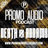Promo Audio Podcast #005 mixed by Death & Addams