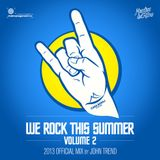 """Ponton presents """"We Rock This Summer"""" - Volume 2 / 2013 Official Mix / Mixed by John Trend"""