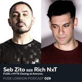 Fuse Podcast 029 - Seb Zito B2B Rich NxT FUSE x HYTE Closing at Amnesia