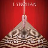 Lynchian — A Tribute to David Bowie #3