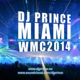 DJ PRINCE MIAMI WMC 2014 Club Session