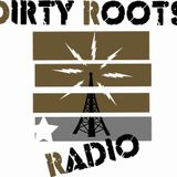Dirty Roots Radio Podcast: Episode 8