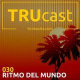 TRUcast 030 - Ritmo el Mundo