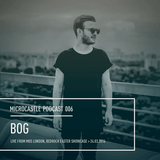 microcastle podcast 006 // BOg Live @ MOS, London | 24.03.2016