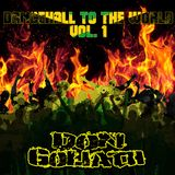 Dancehall to the World Vol. 1 (Album Mixtape)