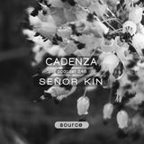 Cadenza Podcast | 248 - Señor Kin (Source)