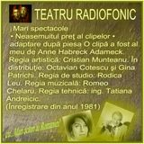 •••  Teatrul Naţional Radiofonic. Mari spectacole • Neasemuitul preţ al clipelor ...