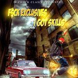 F$ck Exclusives, I Got Skills 2!