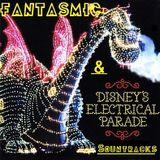 Fantasmic! & Main St. Electrical Parade Soundtracks
