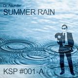 KSP #001-A - Dr. Asunder - Summer Rain