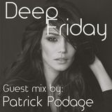 Deep Fridays 007 // Guest Mix By Patrick Podage