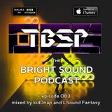 kidDnap and LSound Fantasy - The Bright Sound Podcast 083