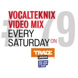 Trace Video Mix #79 by VocalTeknix