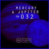 Mouvement Planant Cloudcast ≈ 032 - MERCURY & JUPITER