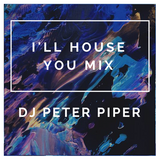 ILL HOUSE YOU MIX