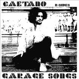 Caetano B-Sides & Garage Songs