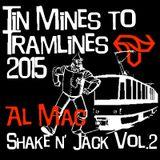 Tin Mines to Tramlines - Al Mac Shake N' Jack Vol.2