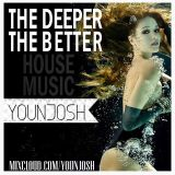 THE DEEPER THE BETTER - YOUNJOSH X ANDI M (Deep House Podcast)