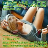 Dreamland Episode 134, 01 May 2019, New Trance