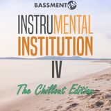 InstruMENTAL INSTITUTION IV: The Chillout Edition
