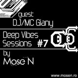 Mose N - Deep Vibes Sessions #7 (Guest Dj MC Giany) [www.mosen.ro]