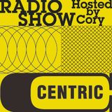 Centric Music Show 179 - Hosted by Cory Centric