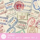 IKOBOX : Mix du petit jambon Vol.2
