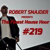 Robert Snajder - The Finest House Hour #219 - 2018