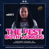 Deejay X 254 - The Best of Both Worlds Mixtape (Afroabeat + Afrobashment)