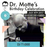 """DJ T-1000 at """"Dr Mottes Birthday Celebration"""" @ Suicide Circus (Berlin - Germany) - 8 July 2017"""