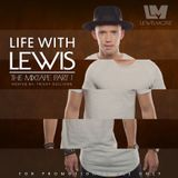 LEWIS MORE -  LIFE WITH LEWIS - THE MIXTAPE PART1