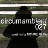 Circumambient 027 (Guest Mix by Michael Gaida)