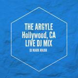 Live Mix - ARGYLE Hollywood, CA