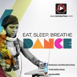 Alicia Duchess - Eat…..Sleep….Breathe…..DANCE