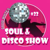David White's Soul & Disco Show #22