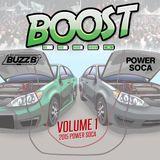 BOOST (VOL 1) by @DJBUZZB__SWC (2015 POWER SOCA)