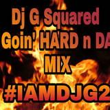 GOIN' HARD n DA MIX-WEDNESDAY-05-02-2018