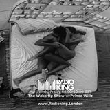 The #WakeUpShowRKO 6-10AM // Friday 19th May // @RadioKingLDN @IAMWILLZ