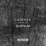 Cadenza Podcast | 238 - Quenum (Source)