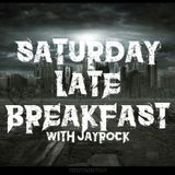 Saturday Late Breakfast with JayRock November 17th