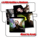 Arzuki - L.A 086 Antillas & Dankann Special Mix (01.20.2013)