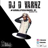 DJ D VARNZ- #ABSOLUTEBANGERS BASHMENT MIX