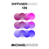 Diffused Music with Michael Woods | Show 139