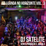 Luand No Horizonte Vol 3 - By DJ Satelite - Akwaaba Music & Seres Produções